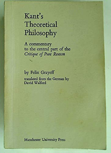 9780719004063: Kant's Theoretical Philosophy: A Commentary to the Central Part of the