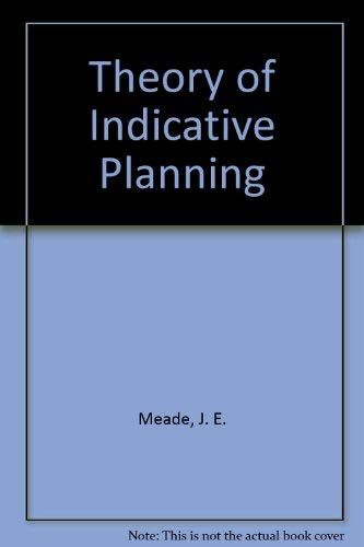 The Theory of Indicative Planning: Meade, J.E.
