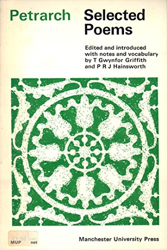 Petrarch: Selected Poems. Edited by Gwynfor Griffith and P R J Hainsworth.: Petrarca, Francesco