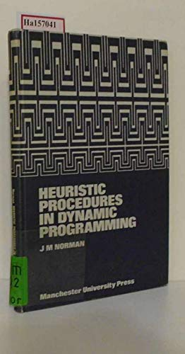 Heuristic Procedures in Dynamic Programming: Norman, John Malcolm