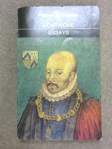 essay montaigne selected Selected essays of michel de montaigne, michel, eyquem, seigneur de montaigne, was born in 1533, the son and heir of pierre, seigneur de montaigne (two previous.