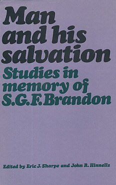 Man and his Salvation; Studies in Memory of S. G. F. Brandon.: Edited by E. J. Sharpe & J. R. ...