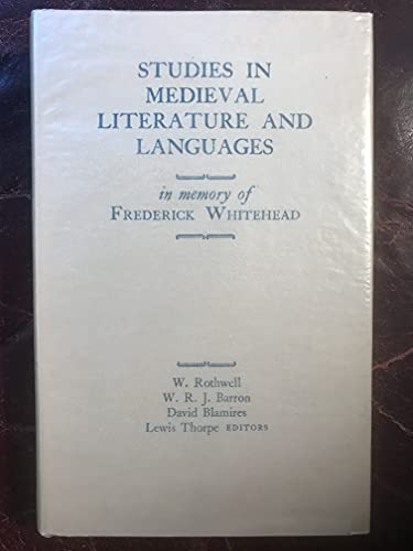 Studies in Mediaeval Literature and Languages in Memory of F. Whitehead.: Rothwell, W [Ed]