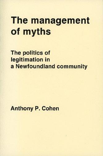 9780719006012: Management of Myths: Politics of Legitimation in a Newfoundland Community