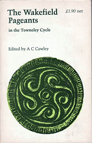 9780719006067: The Wakefield Pageants in the Towneley Cycle (Old & Middle English Texts)