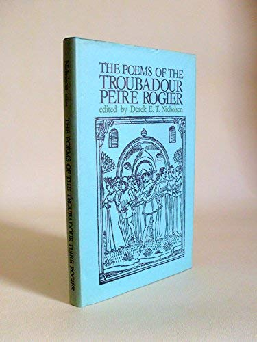 9780719006142: The Poems of the Troubadour Peire Rogier.