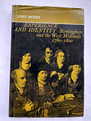 9780719006722: Experience and Identity: Birmingham and the West Midlands, 1760-1800