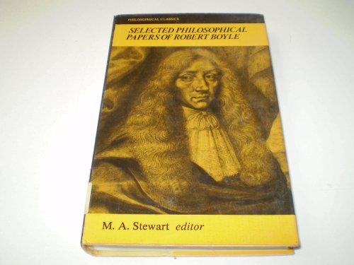 Selected Philosophical Papers of Robert Boyle: Boyle, Robert