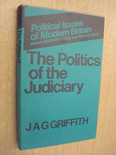9780719007026: THE POLITICS OF THE JUDICIARY.