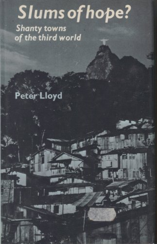 Slums of Hope? Shanty Towns of the Third World: Lloyd Peter