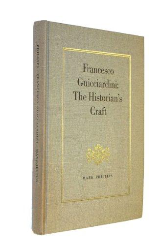 9780719007132: Francesco Guicciardini: the Historian's Craft