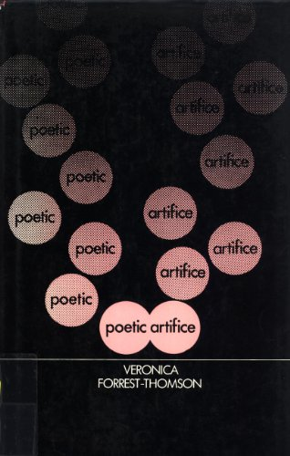 Poetic Artifice: A Theory of Twentieth-Century Poetry: Forrest-Thomson, Veronica