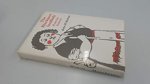 The Blackpool Landlady: A Social History: Walton, John K.