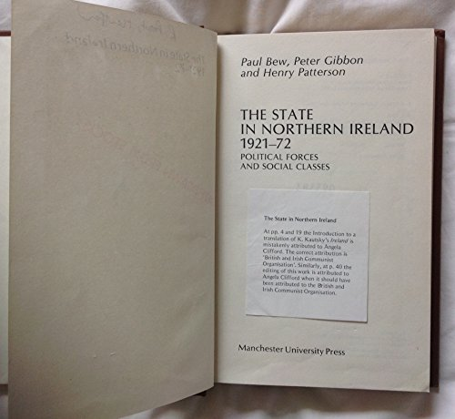 9780719007446: State in Northern Ireland, 1921-72: Political Forces and Social Classes