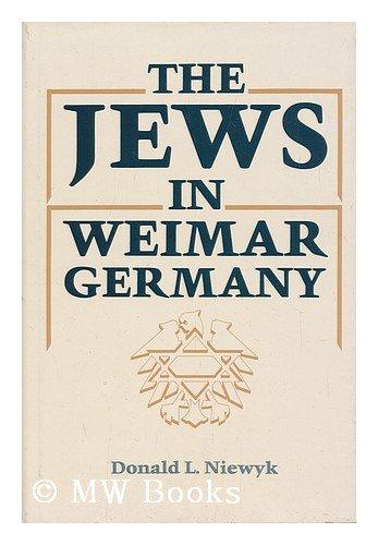 The Jews in Weimar Germany: Niewyk, Donald L.