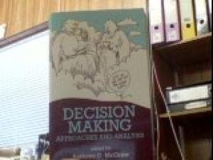 Decision Making: Approaches and Analysis: ANTHONY G. MCGREW