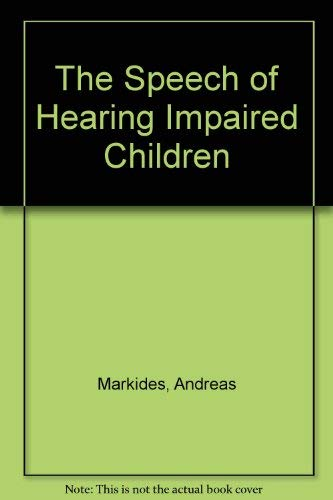 Speech of Hearing-Impaired Children: Markides, Andreas