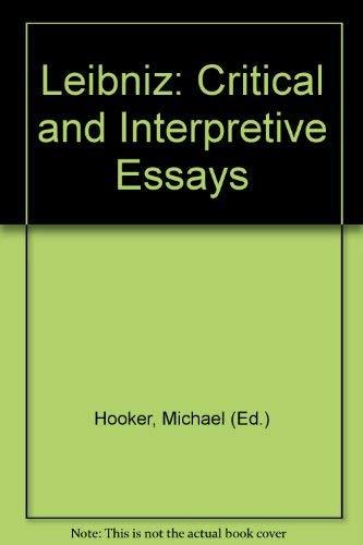 Leibniz: Critical and Interpretive Essays Hooker, Michael
