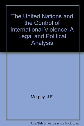 9780719009426: The United Nations and the Control of International Violence: A Legal and Political Analysis