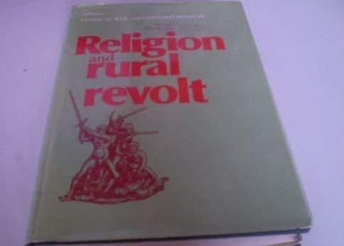 Religion and Rural Revolt: Bak, Manos M., Benecke, Gerhard