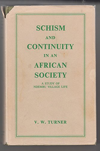 Schism and Continuity in an African Society: V. W. Turner