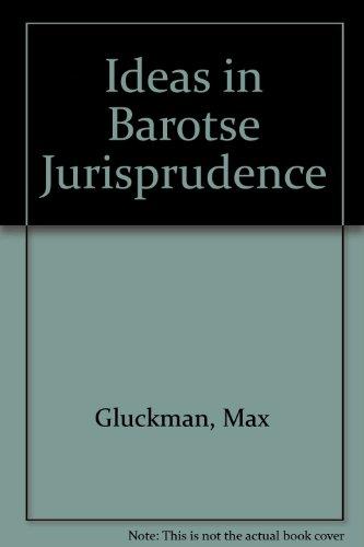 9780719010309: Ideas in Barotse Jurisprudence