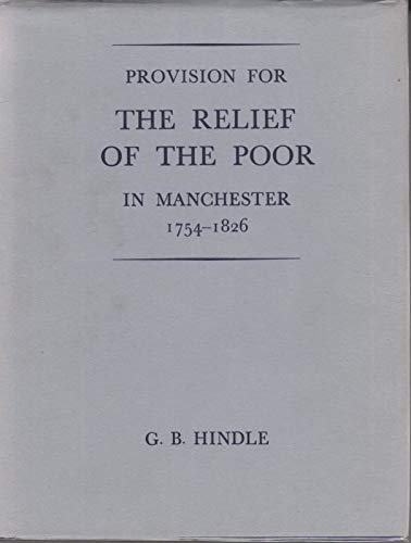 Provision for the Relief of the Poor: HINDLE, G.B.