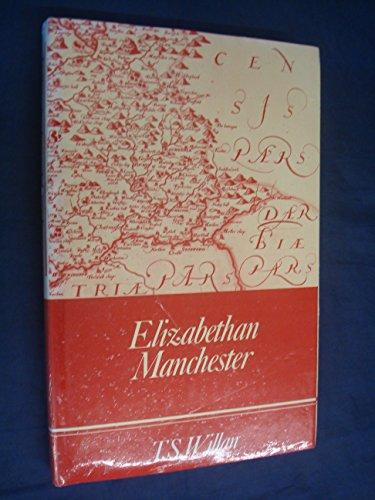 Elizabethan Manchester (Chetham Society): Willan, Thomas S.