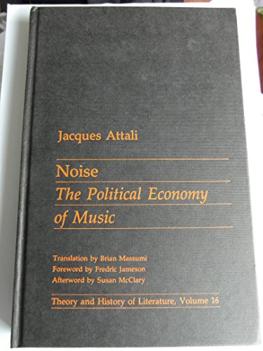 9780719014703: Noise: Political Economy of Music (Theory & History of Literature)