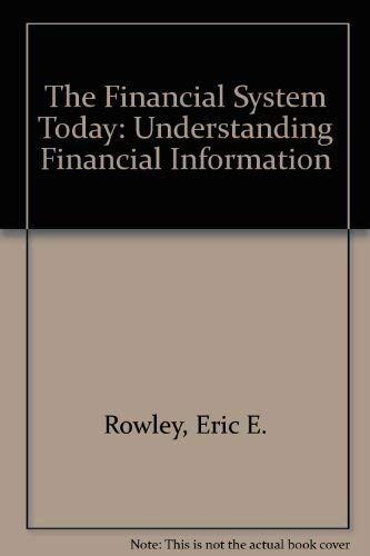 The Financial System Today: Eric E. Rowley