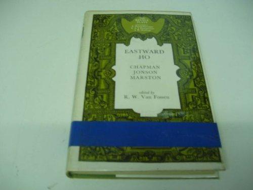 Eastward Ho! (Revels Plays Companion Library): Chapman, George, etc., Jonson, Ben, Marston, John