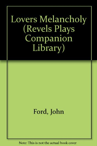 9780719015335: The Lover's Melancholy (Revels Plays)