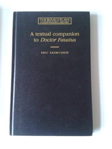 A Textual Companion to Doctor Faustus (REVELS PLAYS COMPANION LIBRARY) (0719015626) by Eric Rasmussen