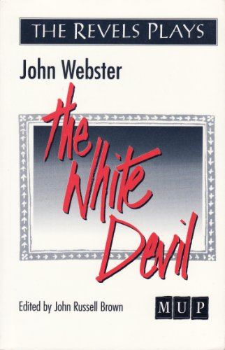 9780719016110: The White Devil (Revels Plays)