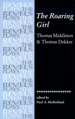 9780719016301: The Roaring Girl (The Revels Plays)