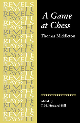 9780719016349: A Game at Chess: Thomas Middleton (Revels Plays Companion Library)