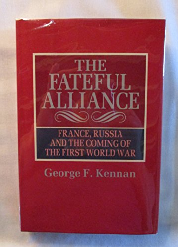 9780719017070: The Fateful Alliance: France, Russia and the Coming of the First World War