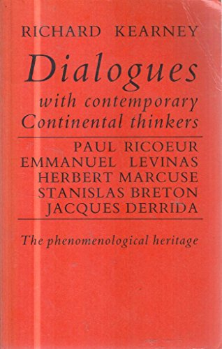 9780719017292: Dialogues With Contemporary Continental Thinkers: The Phenomenological Heritage, Paul Ricoeur, Emmanuel Levinas, Herbert Marcuse, Stanislas Breton,