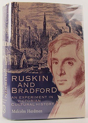 9780719017650: Ruskin and Bradford: An Experiment in Victorian Cultural History