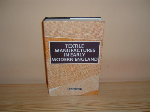 9780719017674: Textile Manufactures in Early Modern England