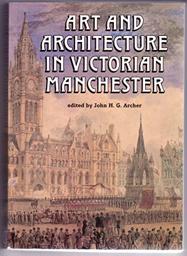 Art and Architecture in Victorian Manchester