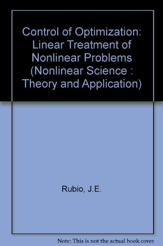 9780719018411: Control and Optimization: The Linear Treatment of Nonlinear Problems (Nonlinear Science : Theory and Application)