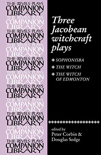 9780719019531: Three Jacobean Witchcraft Plays: Sphonisba, the Witch, the Witch of Edmonton