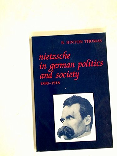 Nietzsche in German Politics and Society 1890-1918