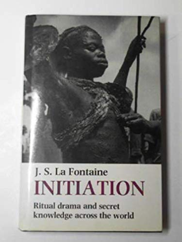 Initiation (Themes in Social Anthropology, Vol 3): Fontaine, Jean
