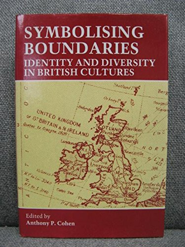 9780719022012: Symbolising Boundaries: Identity and Diversity in British Cultures