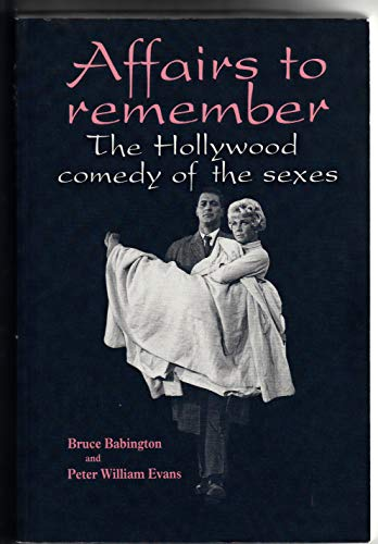 9780719022913: Affairs to Remember: Hollywood Comedy of the Sexes