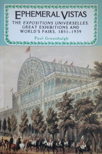 9780719023002: Ephemeral Vistas: The Expositions Universelles, Great Exhibitions and World's Fairs, 1851-1939 (Studies in Imperialism)