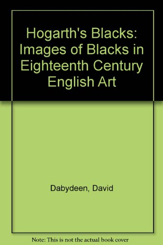 9780719023163: Hogarth's Blacks: Images of Blacks in Eighteenth Century English Art