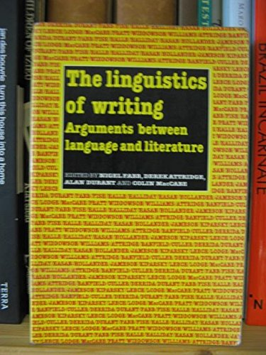 9780719023361: The Linguistics of Writing: Arguments Between Language and Literature